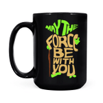 Gearhomies Mug May The Force Be With You