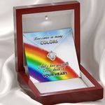 Gearhomies Jewelry Love Comes In Many Color And I Love You With Every Shade Of Your Heart LGBTQ + Rainbow  Love Knot Necklace