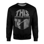 Gearhomies Sweatshirt Black This Is The Way Apparel 3D Apparel