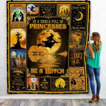 In A World Full Of Princesses Be A Witch Halloween Quilt Blanket