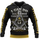 I Can Do All Things Through God Who Strengthens Me - Freemasonry Hoodie All-Over-Print