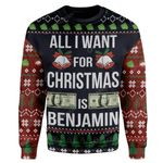 Gearhumans Ugly All I Want For Christmas Is Benjamin Custom Sweater Apparel