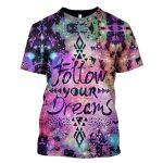 Gearhumans Follow the Dream Hoodies T-Shirt Apparel