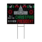 Gearhumans 3D All I Want For Christmas Is A New President Custom Yard Sign